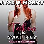 Taken by the SWAT Team | Jackie McNab