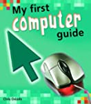 My First Computer Guide (My First Com...