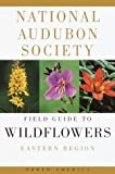 National Audubon Society Field Guide to North American Wildflowers - Eastern Region (0394504321) by William A. Nierling