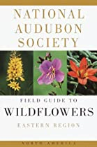 National Audubon Society Field Guide to North American Wildflowers (Eastern Region)
