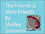 The Friends 2: More Friends