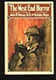The West End Horror: A Posthumous Memoir of John H. Watson, M.D. (0525231021) by Meyer, Nicholas