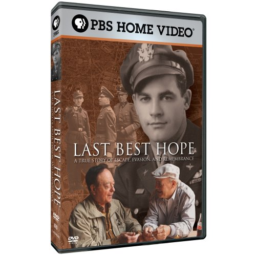 Last Best Hope - A True Story of Escape, Evasion, and Remembrance