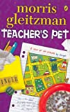 Teacher's Pet (0140387994) by Morris Gleitzman
