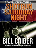 img - for Shotgun Saturday Night - A Dan Rhodes Mystery (Dan Rhodes Mysteries) book / textbook / text book