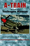 img - for A-Train: Memoirs of a Tuskegee Airman book / textbook / text book