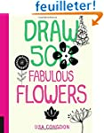 Draw 500 Fabulous Flowers: A Sketchbo...