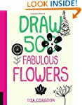 Draw 500 Fabulous Flowers: A Sketchbo...