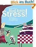 Blo� kein Stress!: Ideenbuch f�r den...