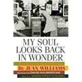 My Soul Looks Back in Wonder: Voices of the Civil Rights Experience (AARP®) ~ Juan Williams