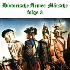 Historische Armee-M�rsche Folge 3