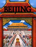 Richard Platt Beijing: The Story of Great Dynasties, Mighty Conflicts... and the Forbidden City (Through Time)