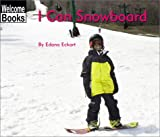 I Can Snowboard (Welcome Books: Sports)
