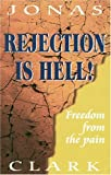 img - for Rejection Is Hell: Freedom from the Pain book / textbook / text book