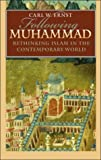 Following Muhammad: Rethinking Islam in the Contemporary World (Islamic Civilization and Muslim Network) (0807828378) by Carl W. Ernst