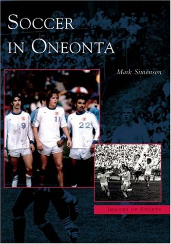 Soccer in Oneonta   (NY)   (Images of Sports)