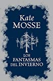 Los Fantasmas del Invierno = The Winter Ghosts Kate Mosse