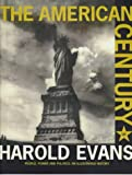 The American Century: People, Power and Politics - An Illustrated History (0712665706) by Evans, Harold