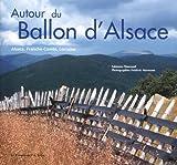 echange, troc Fabienne Tisserand, Frédéric Hermann - Autour du Ballon d'Alsace. Alsace, Franche-Comté, Lorraine