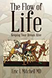 img - for The Flow of Life: Keeping Your Dream Alive book / textbook / text book
