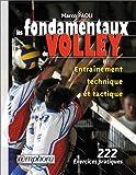 Les Fondamentaux du volley : Entraînement technique et tactique...
