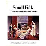 Small Folk: A Celebration of Childhood in America ~ Sandra Brant