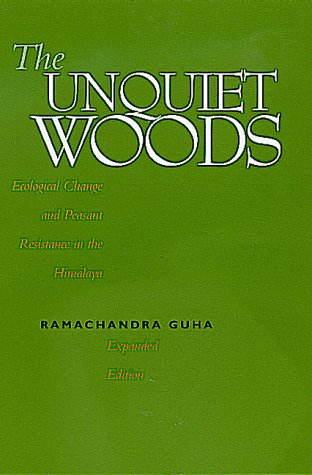 The Unquiet Woods: Ecological Change and Peasant Resistance in the Himalya, Expanded Edition (Unquiet Woods compare prices)