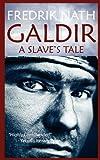 Fredrik Nath Galdir - A Slave's Tale (Roman Fiction) (Barbarian Warlord Saga)
