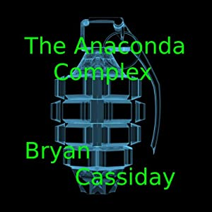 The Anaconda Complex | [Bryan Cassiday]