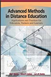 Advanced Methods in Distance Education: Applications and Practices for Educators, Trainers and Learners