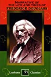 Narrative of the Life & Times of Frederick Douglass (1930097115) by Douglass, Frederick