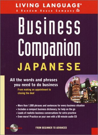 Business Companion: Japanese (BK/CD pkg): All the Words and Phrases You Need to Do Business (LL Business Companion)
