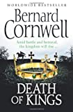 Bernard Cornwell Death of Kings (The Warrior Chronicles, Book 6)