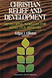img - for Christian Relief and Development: Developing Workers for Effective Ministry book / textbook / text book
