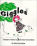 Giggles: Children's Poetry to Tickle Your Funny Bone (1890622974) by Babs Schneider