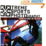 Xtreme Sports Photography (Xtreme Series)