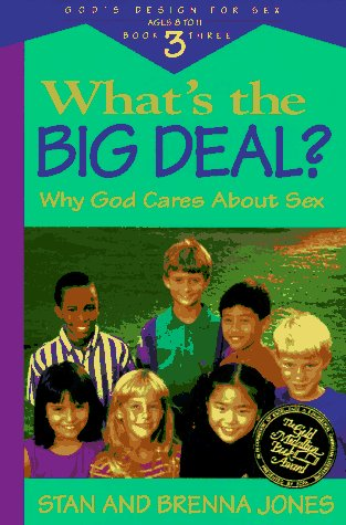 Image for What's the Big Deal: Why God Cares About Sex (God's Design for Sex, Book 3)