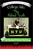 img - for College Life: The Naked Truth: 50! Exposed and Inspiring Issues from Sex & Drinking to Grades & Graduation book / textbook / text book