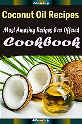 Coconut Oil Recipes:Healthy and Easy Homemade for Your Best Friend