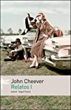 echange, troc John Cheever - Relatos I