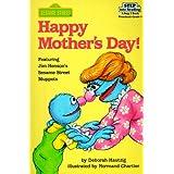 Happy Mother's Day! Featuring Jim Henson's Sesame Street Muppetsby Deborah Hautzig