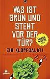 Image de Was ist grün und steht vor der Tür? Ein Klopfsalat!: Miese Witze Vol. 1