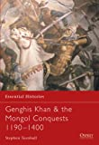 Essential Histories 57: Genghis Khan & the Mongol Conquests 1190-1400 (1841765236) by Turnbull, Stephen