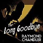 The Long Goodbye Hörbuch von Raymond Chandler Gesprochen von: Ray Porter