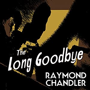 The Long Goodbye Audiobook by Raymond Chandler Narrated by Ray Porter