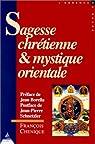 Sagesse chrétienne et mystique orientale par Chénique