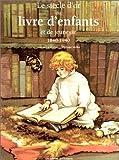 Le Siècle d'or du livre d'enfants et de jeunesse: 1840-1940 (French Edition) (2859172793) by Embs, Jean-Marie