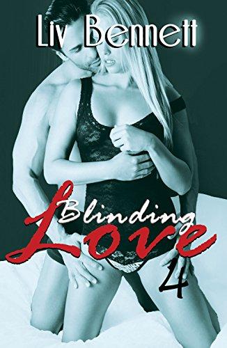 Liv Bennett - Blinding Love 4 (Menage Erotic Romance)