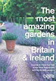 Most Amazing Gardens in Britain and Ireland (Readers Digest)