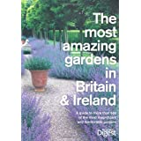 The Most Amazing Gardens in Britain and Ireland: A Guide to the Most Magnificent and Memorable Gardens (Readers Digest)by Reader's Digest